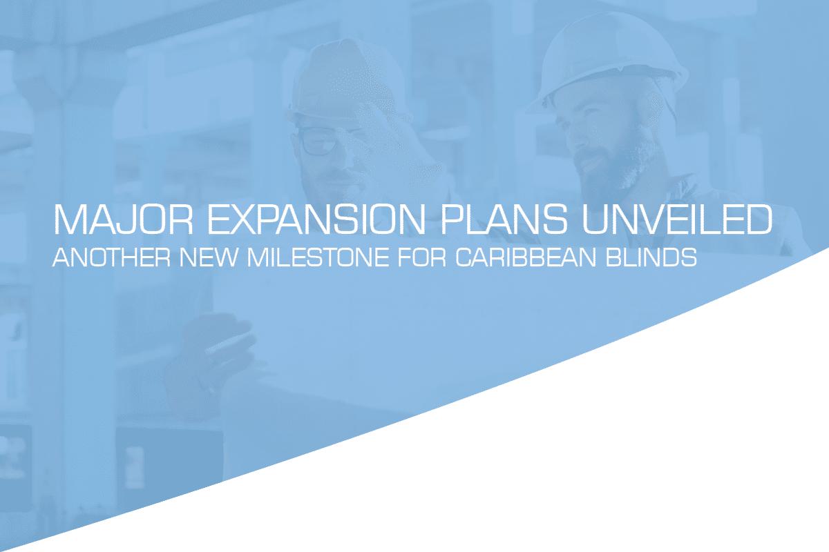 Caribbean Blinds   Expansion